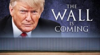Donald Trump Wall is Coming